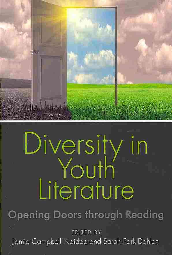 Diversity in Youth Literature By Naidoo, Jamie Campbell (EDT)/ Park, Sarah (EDT)