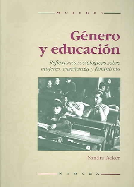 Genero y educacion / Gendered and Education By Acker, Sandra